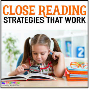 Interested in doing close reading in your classroom, but don't know where to start? Learn strategies that work and keep students engaged!