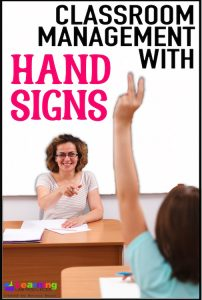 Learn how to use hand signs as part of your classroom management strategy.