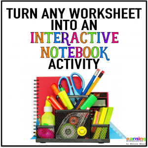 Learn how to turn any boring worksheet into an interactive notebook activity.