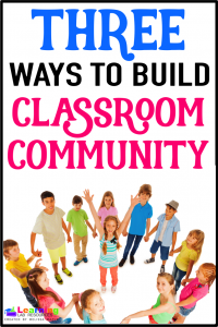 Want to build a sense of classroom community? Read about these three tips and grab a freebie!