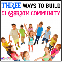 Three ways to build a classroom community (and a freebie)!