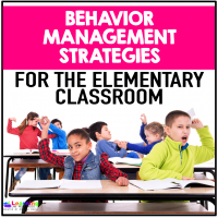 Behavior Management Strategies For Your Elementary School Classroom